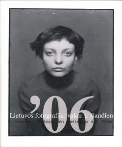 Lithuanian photography: Yesterday and Today' 06.