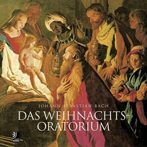 Das Weihnachtsoratorium: The Christmas Oratorio by Johann Sebastian Bach