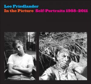 Friedlander L. In the Picture. Self-Portraits. 1958-2011