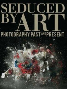 Seduced by Art. Photography Past and Present